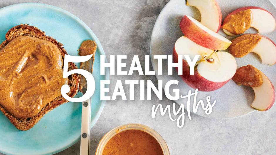 5 Healthy Eating Myths image
