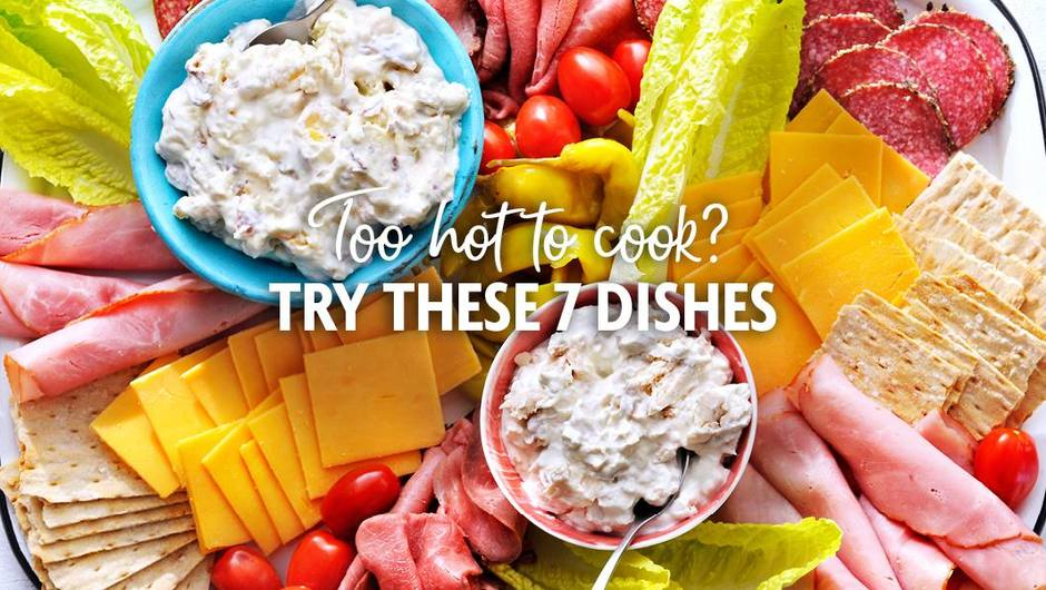 7 Dishes to Make When It's Too Hot to Cook image