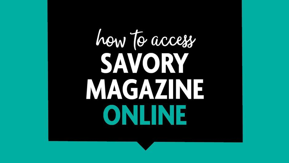 How to Access Savory Magazine Online image