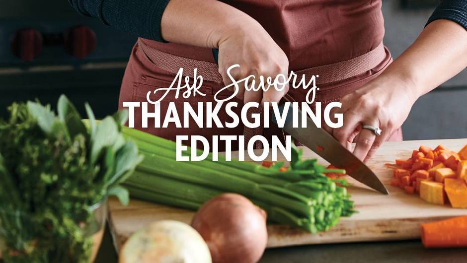Ask Savory: Your Thanksgiving Questions, Answered image